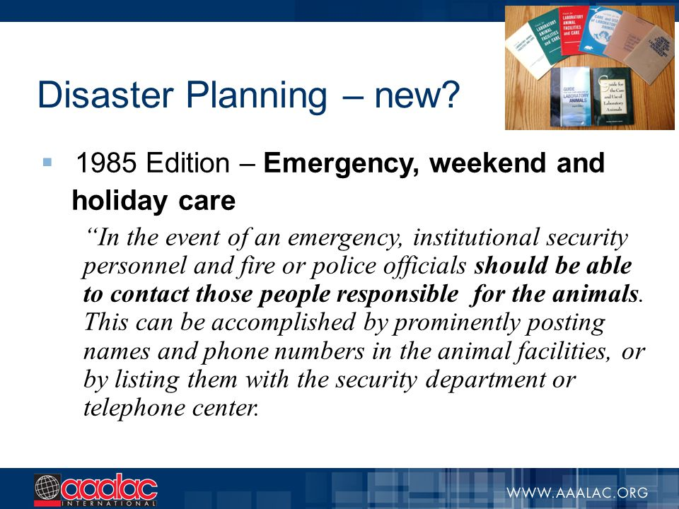 "Disaster Planning – new?  1985 Edition – Emergency, weekend and holiday care ""In the event of an emergency, institutional security personnel and fire"