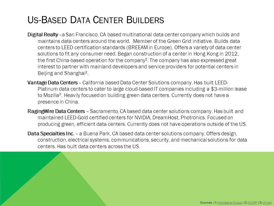 U S -B ASED D ATA C ENTER B UILDERS Digital Realty –a San Francisco, CA based multinational data center company which builds and maintains data center