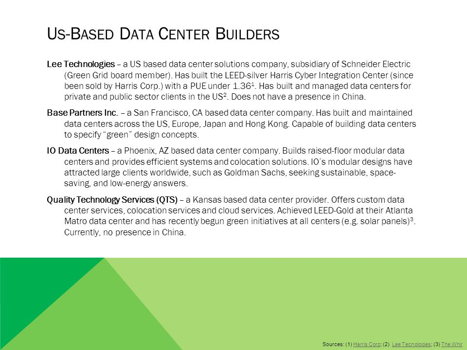 U S -B ASED D ATA C ENTER B UILDERS Lee Technologies – a US based data center solutions company, subsidiary of Schneider Electric (Green Grid board me