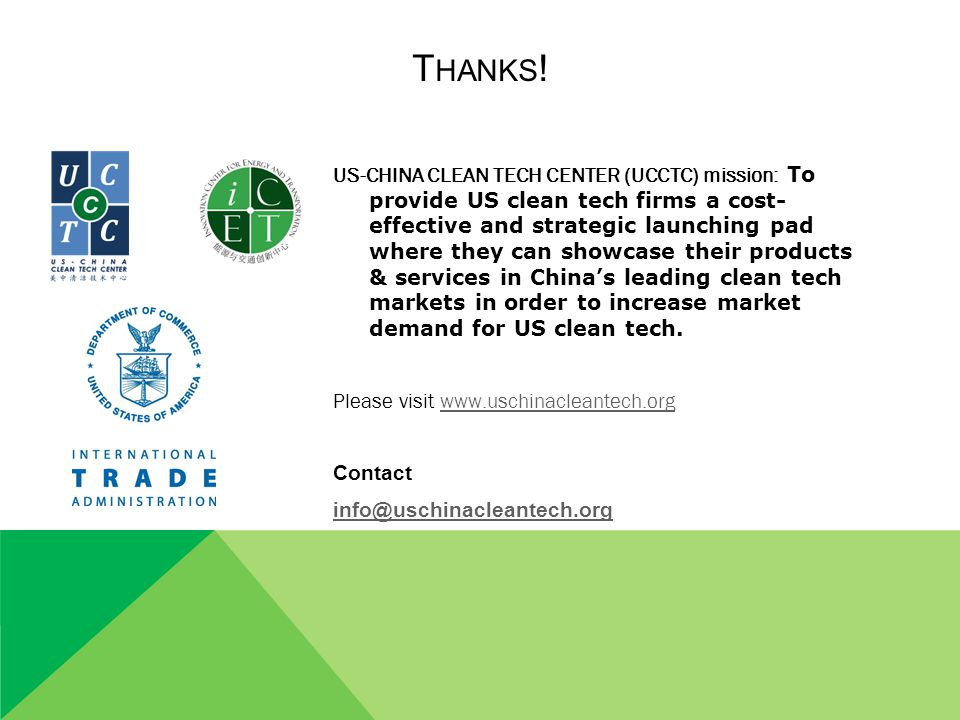 US-CHINA CLEAN TECH CENTER (UCCTC) mission: To provide US clean tech firms a cost- effective and strategic launching pad where they can showcase their