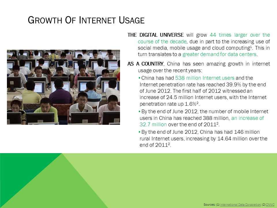 G ROWTH O F I NTERNET U SAGE THE DIGITAL UNIVERSE will grow 44 times larger over the course of the decade, due in part to the increasing use of social