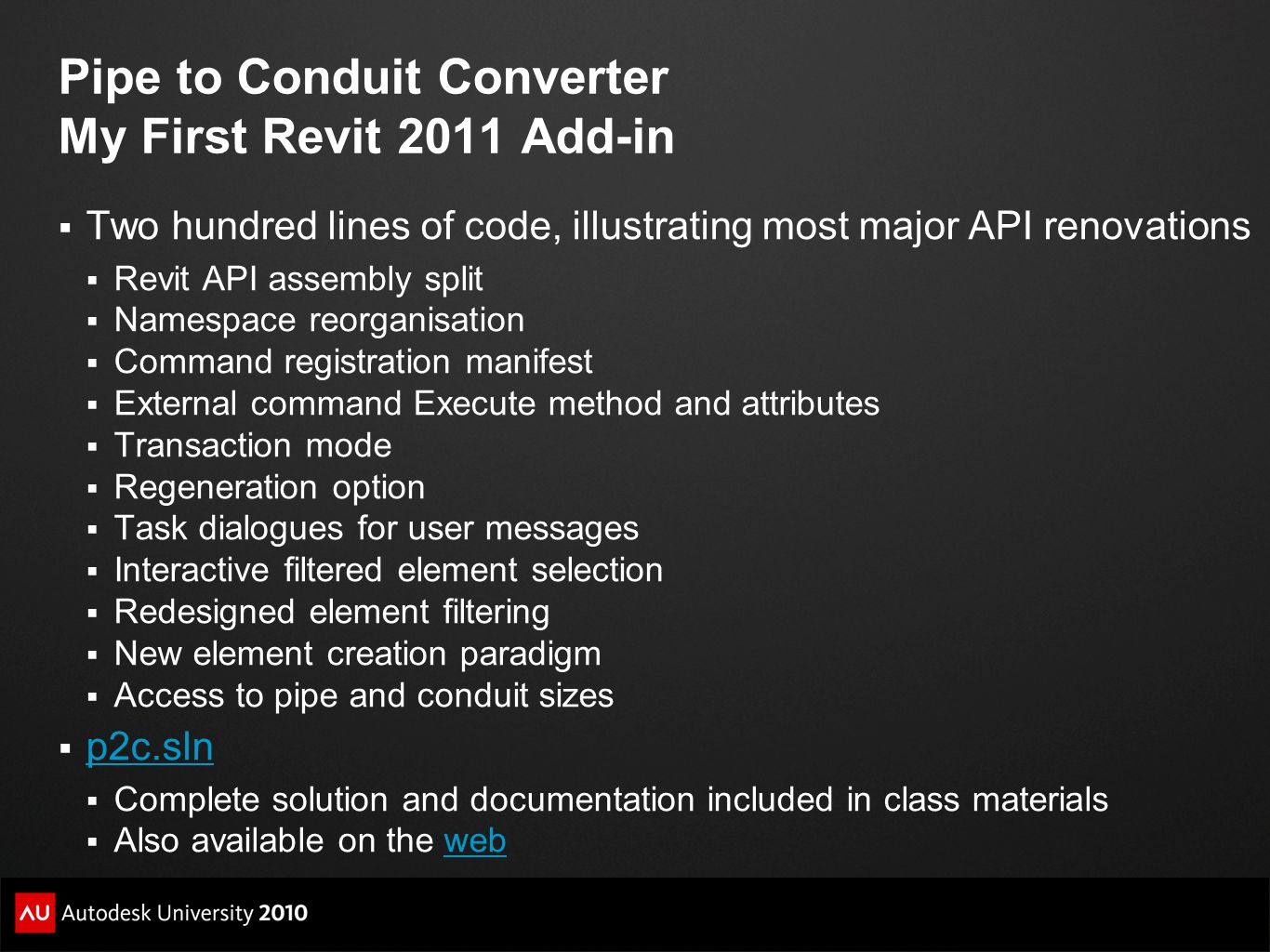 Pipe to Conduit Converter My First Revit 2011 Add-in  Two hundred lines of code, illustrating most major API renovations  Revit API assembly split 