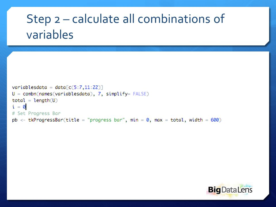 Step 2 – calculate all combinations of variables