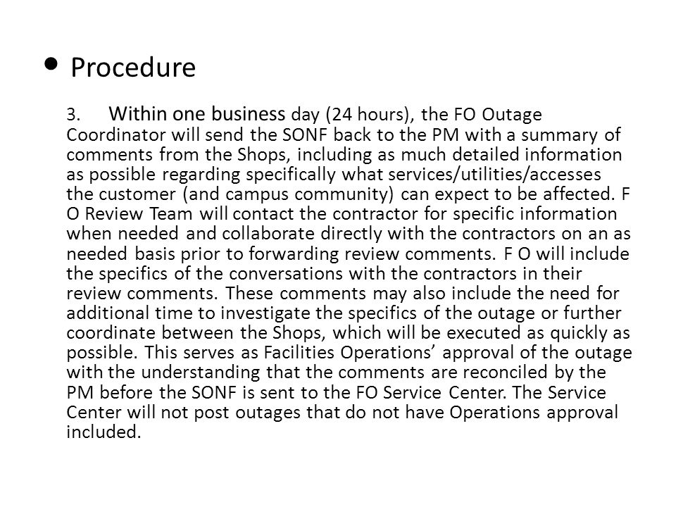 Procedure 3. Within one business day (24 hours), the FO Outage Coordinator will send the SONF back to the PM with a summary of comments from the Shops