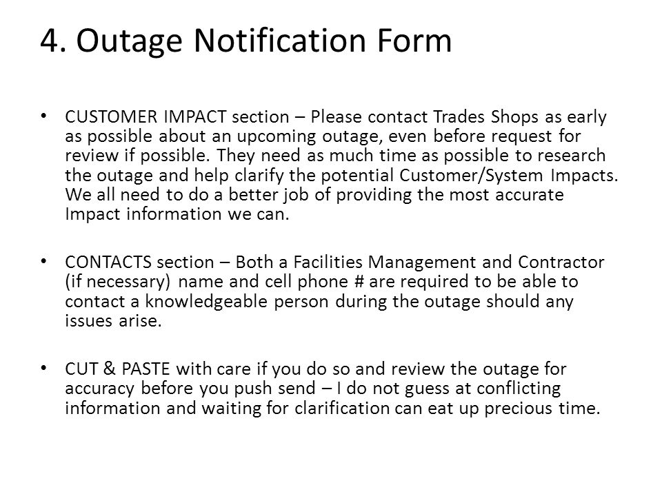 4. Outage Notification Form CUSTOMER IMPACT section – Please contact Trades Shops as early as possible about an upcoming outage, even before request f