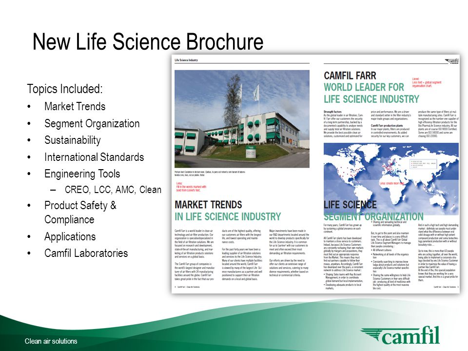 New Life Science Brochure Topics Included: Market Trends Segment Organization Sustainability International Standards Engineering Tools – CREO, LCC, AMC, Clean Product Safety & Compliance Applications Camfil Laboratories