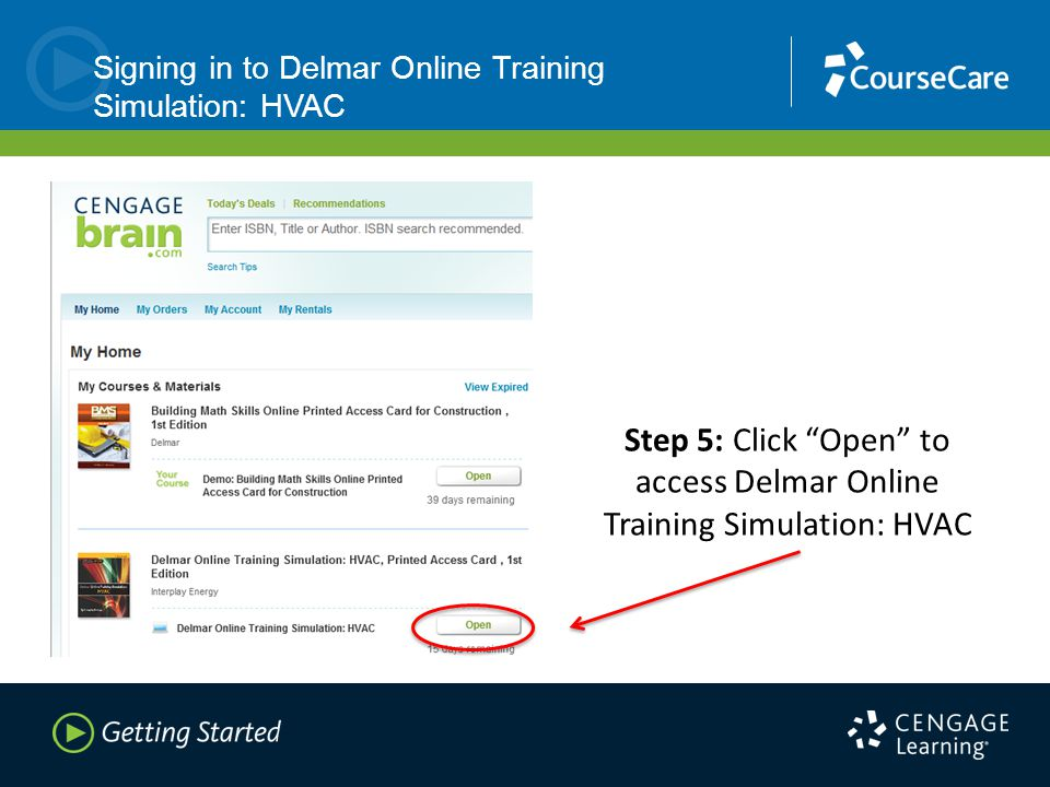 Signing in to Delmar Online Training Simulation: HVAC Step 5: Click Open to access Delmar Online Training Simulation: HVAC
