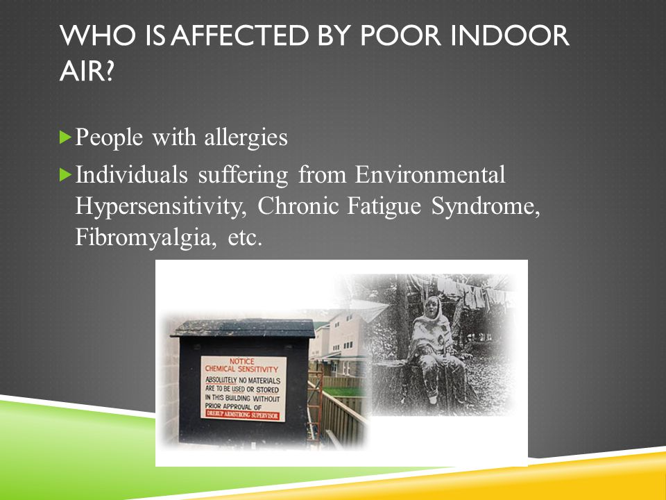 WHO IS AFFECTED BY POOR INDOOR AIR.