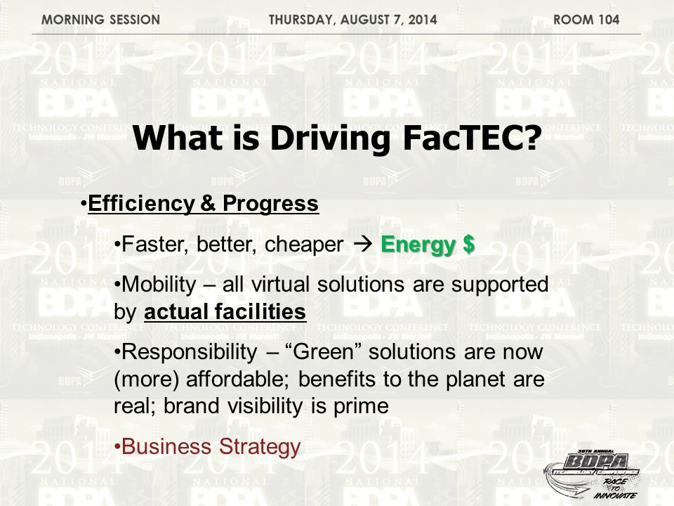 What is Driving FacTEC.