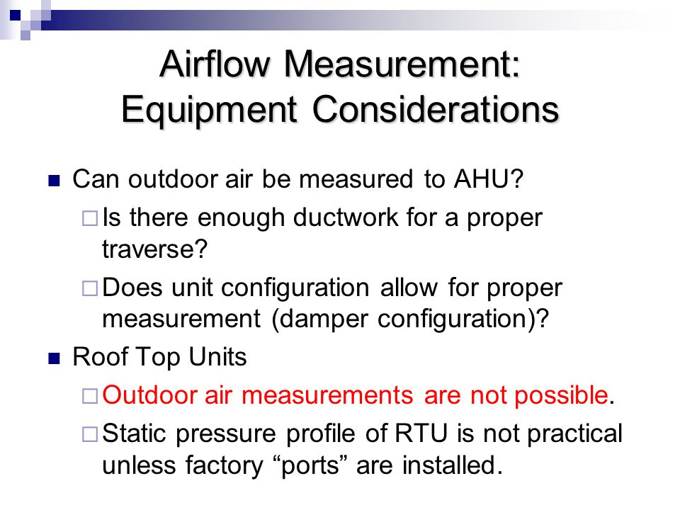Airflow Measurement: Equipment Considerations Can outdoor air be measured to AHU.