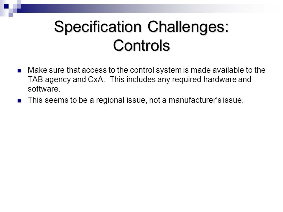 Specification Challenges: Seasonal Testing Make sure that the Seasonal Testing required is affected by the season.