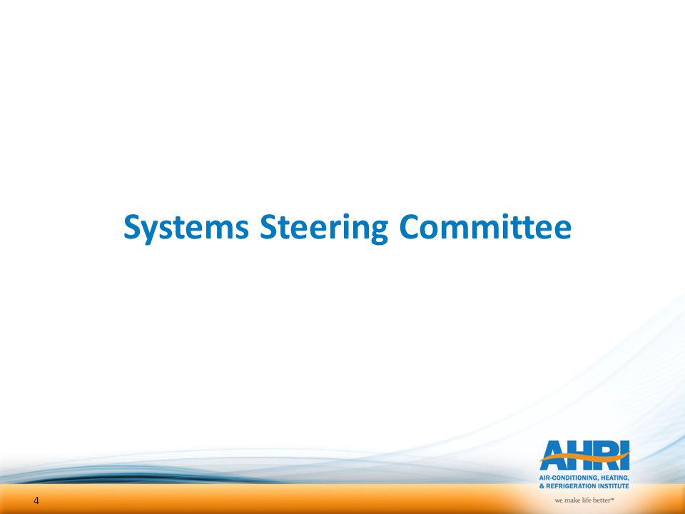  Originally the group was named the Systems Working Group  Early this year the name was changed to the Systems Steering Committee – This will not be a short term project and will take years to transition to the approach – The core System Committee will not do all the work and it will require strong support from the AHRI Sections and other external groups 5 Systems Steering Committee (15 AHRI Members) Systems Steering Committee (15 AHRI Members) AHRI Sections and Engineering Committees Industry Expert Consultants Efficiency Standards ASHRAE 90.1, ASHRAE 189.1 DOE Rebates Programs (Consortium for Energy Efficiency (CEE) Sub- working Groups