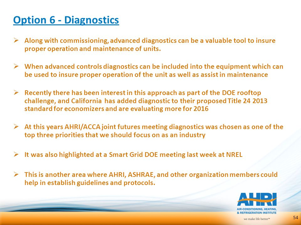 Option 6 - Diagnostics  Along with commissioning, advanced diagnostics can be a valuable tool to insure proper operation and maintenance of units. 