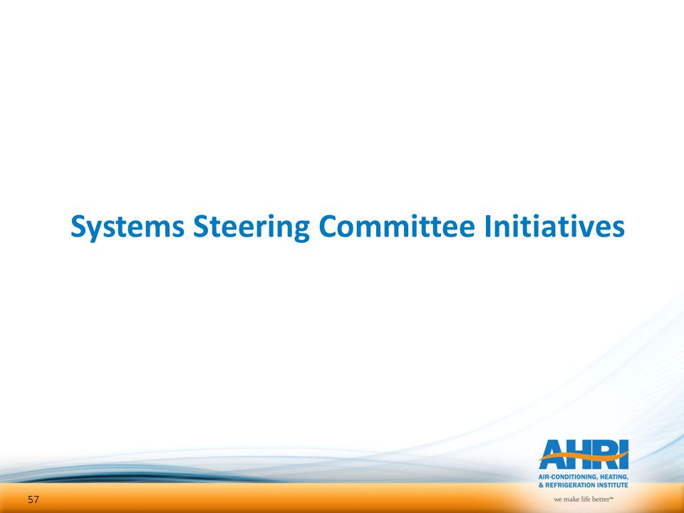 Systems Steering Committee Initiatives 57