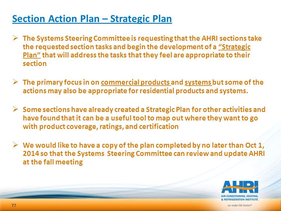 Section Action Plan – Strategic Plan  The Systems Steering Committee is requesting that the AHRI sections take the requested section tasks and begin