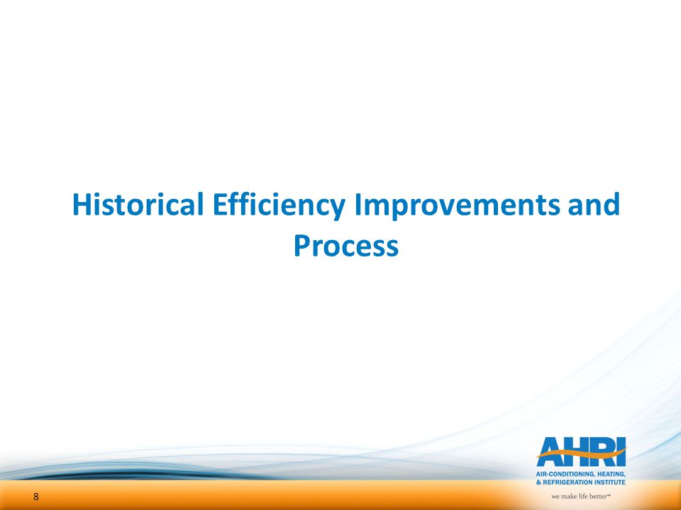 Historical Efficiency Improvements and Process 8