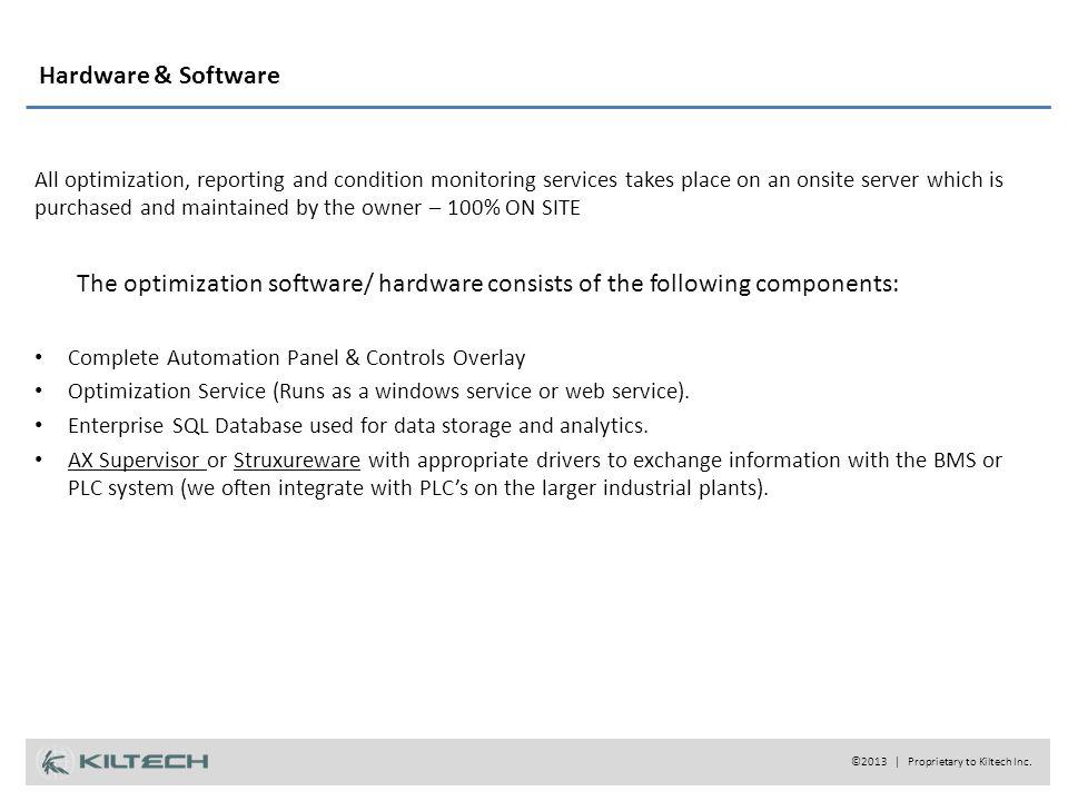 Hardware & Software ©2013 | Proprietary to Kiltech Inc.