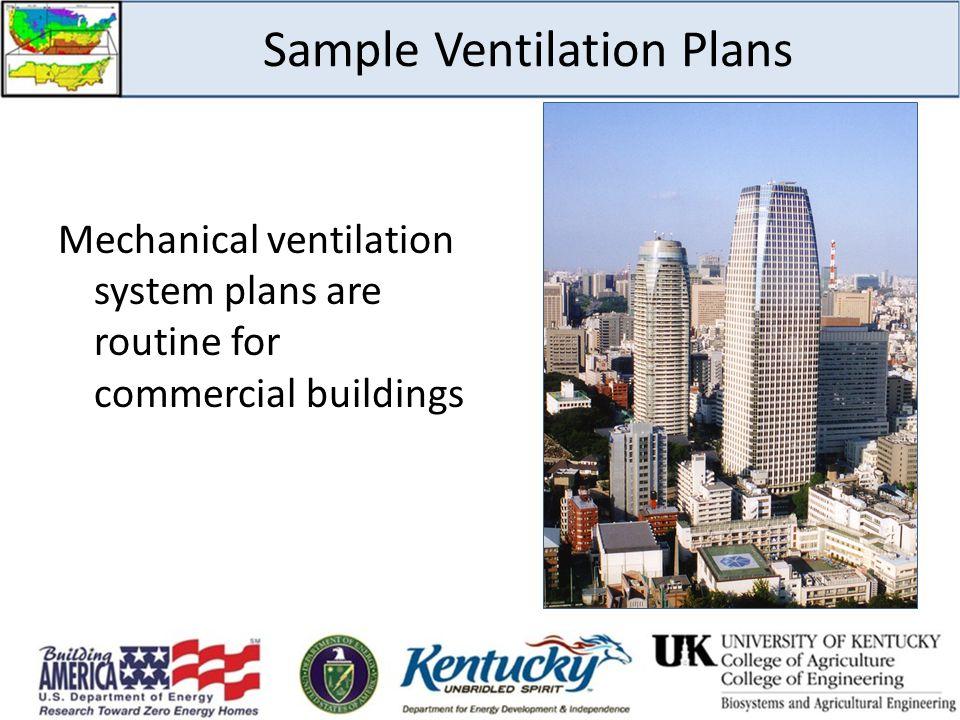 Sample Ventilation Plans Mechanical ventilation system plans are routine for commercial buildings