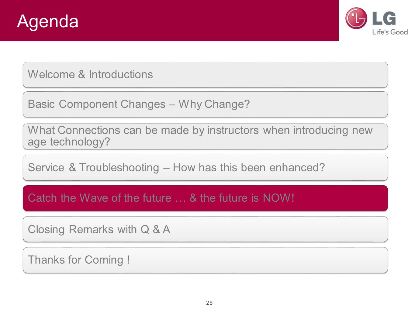 Agenda Welcome & IntroductionsBasic Component Changes – Why Change.
