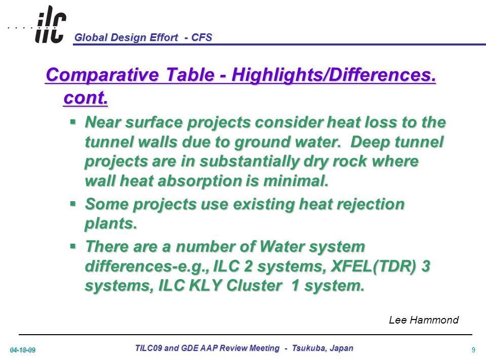 Global Design Effort - CFS 04-18-09 TILC09 and GDE AAP Review Meeting - Tsukuba, Japan 9 Comparative Table - Highlights/Differences.