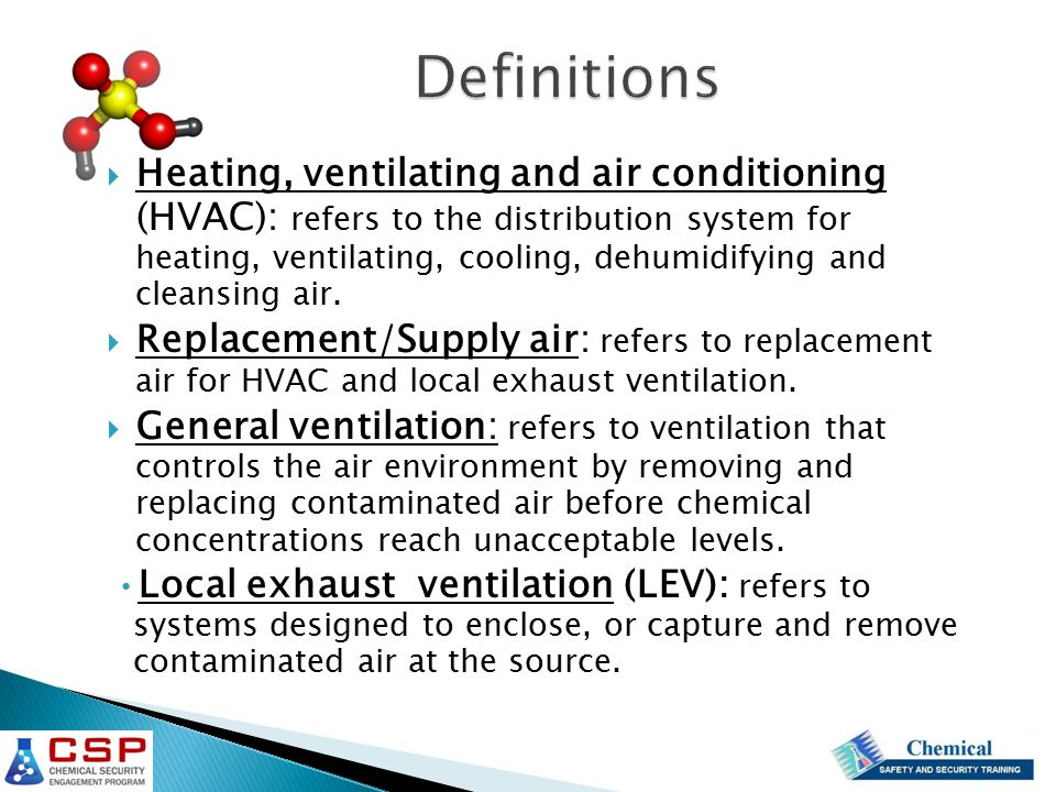  What is the preferred ventilation system for the following situation.