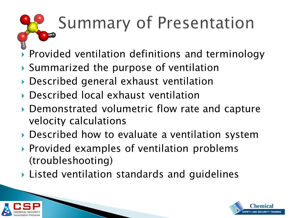  Provided ventilation definitions and terminology  Summarized the purpose of ventilation  Described general exhaust ventilation  Described local e