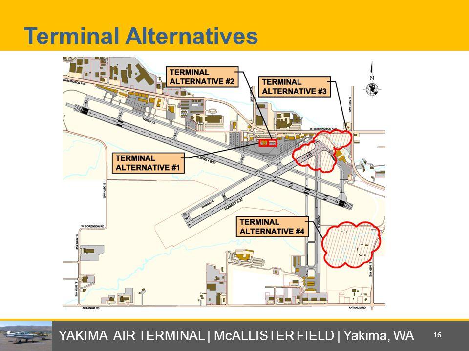 Terminal Alternatives YAKIMA AIR TERMINAL | McALLISTER FIELD | Yakima, WA 16