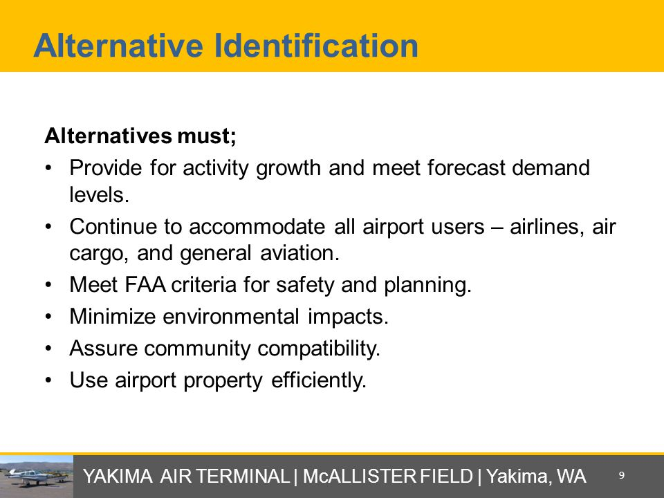 Alternative Identification Alternatives must; Provide for activity growth and meet forecast demand levels.