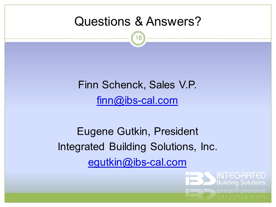 Questions & Answers. Finn Schenck, Sales V.P.