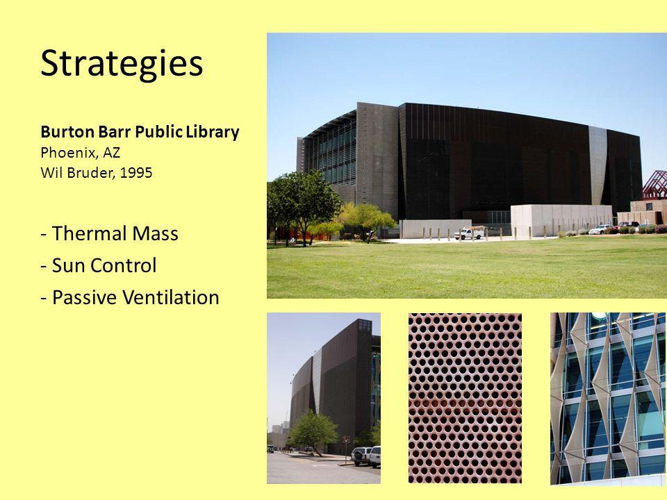 Strategies Burton Barr Public Library Phoenix, AZ Wil Bruder, 1995 - Thermal Mass - Sun Control - Passive Ventilation