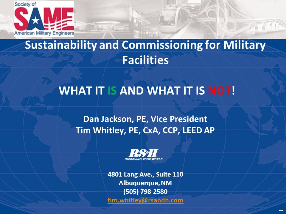 Sustainability and Commissioning for Military Facilities WHAT IT IS AND WHAT IT IS NOT.