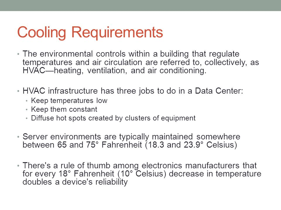 Cooling Requirements The environmental controls within a building that regulate temperatures and air circulation are referred to, collectively, as HVAC—heating, ventilation, and air conditioning.