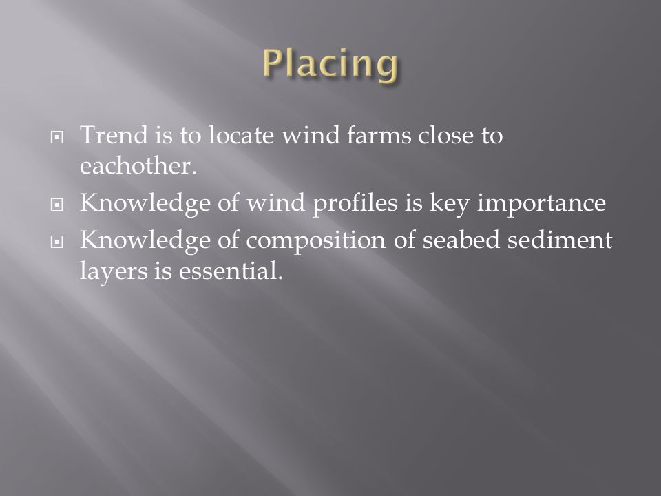  Trend is to locate wind farms close to eachother.