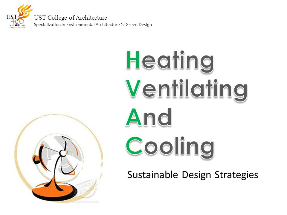 Environmental Impact of HVAC Heating, ventilation, and air conditioning (HVAC) accounts for 50 to 60 percent of the energy used.