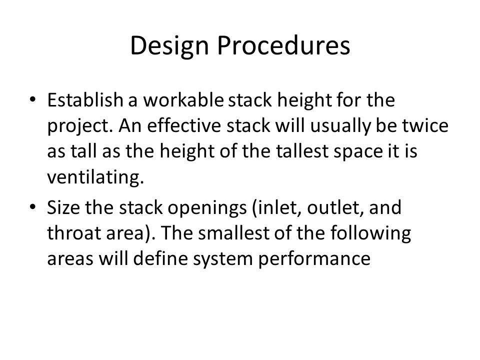 Design Procedures Establish a workable stack height for the project. An effective stack will usually be twice as tall as the height of the tallest spa