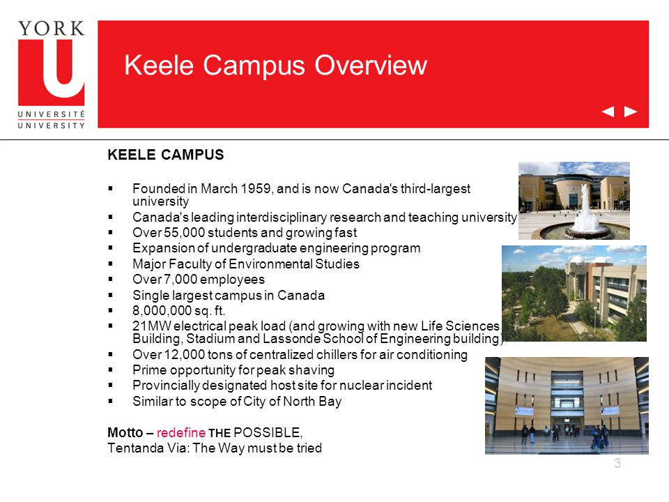 3 Keele Campus Overview KEELE CAMPUS  Founded in March 1959, and is now Canada's third-largest university  Canada's leading interdisciplinary resear