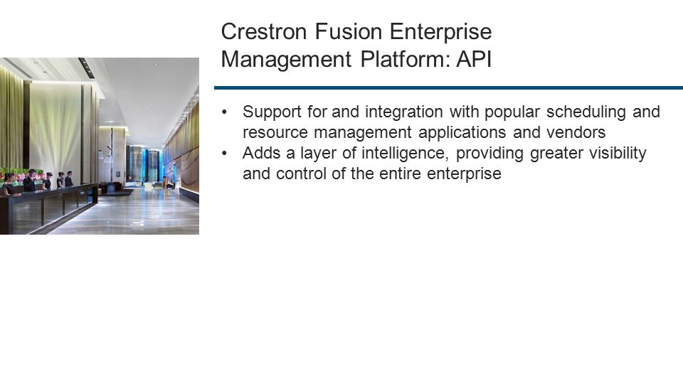 Crestron Fusion Enterprise Management Platform: API Support for and integration with popular scheduling and resource management applications and vendo