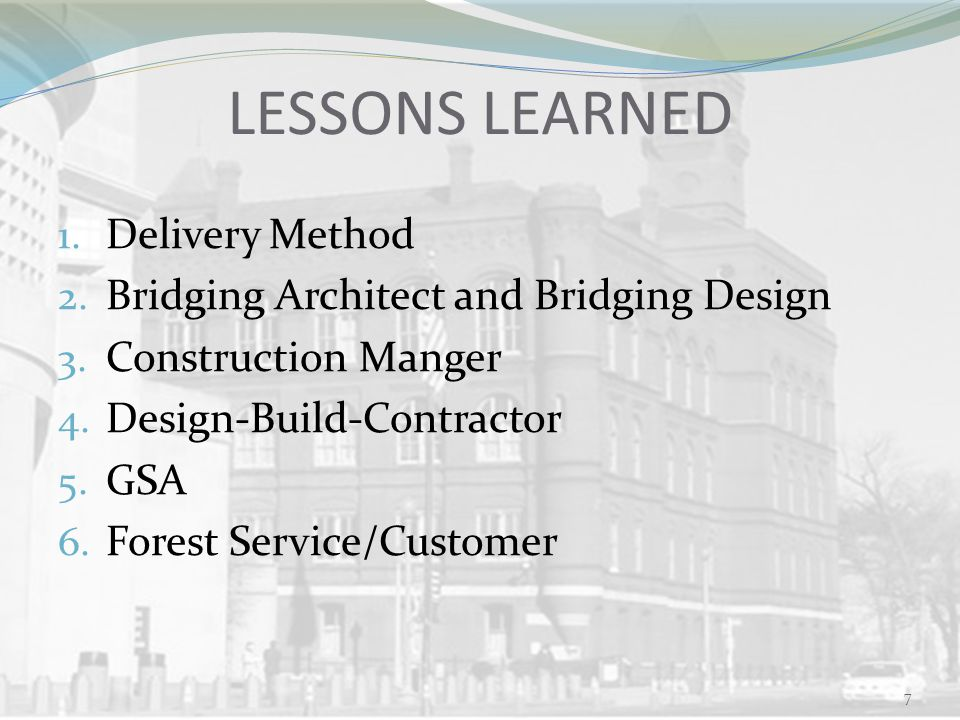 LESSONS LEARNED 1. Delivery Method 2. Bridging Architect and Bridging Design 3.