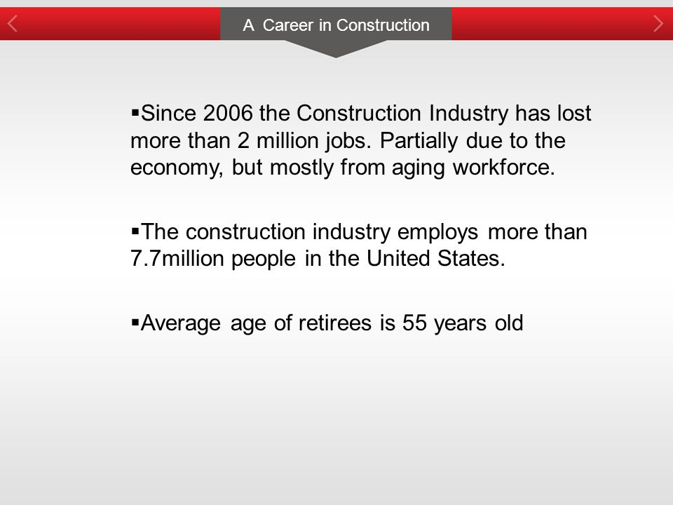 A Career in Construction  Since 2006 the Construction Industry has lost more than 2 million jobs.