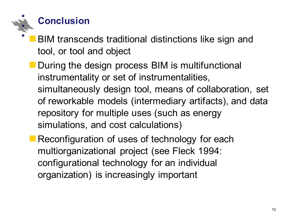 Conclusion BIM transcends traditional distinctions like sign and tool, or tool and object During the design process BIM is multifunctional instrumenta