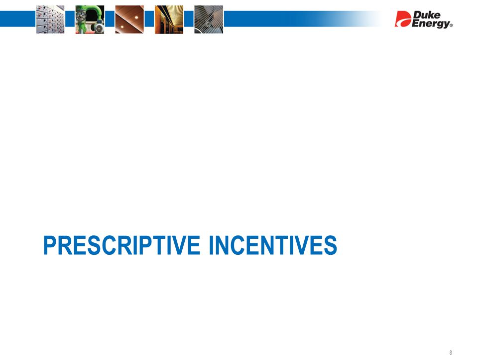 PRESCRIPTIVE INCENTIVES 8