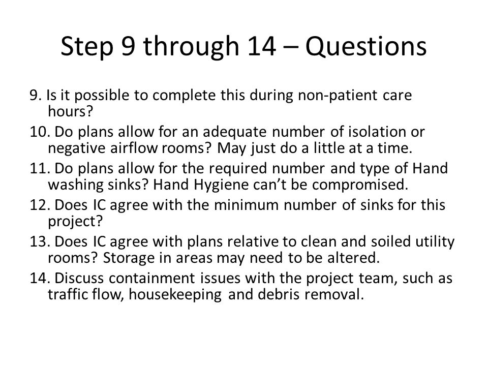 Step 9 through 14 – Questions 9.Is it possible to complete this during non-patient care hours.