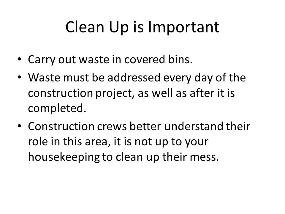 Clean Up is Important Carry out waste in covered bins.