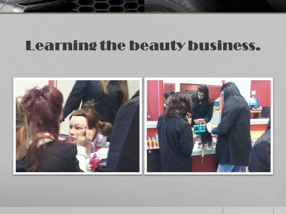 Learning the beauty business.