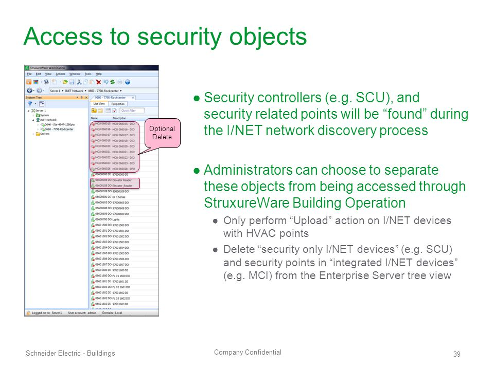 Company Confidential Schneider Electric - Buildings 39 Access to security objects ●Security controllers (e.g.