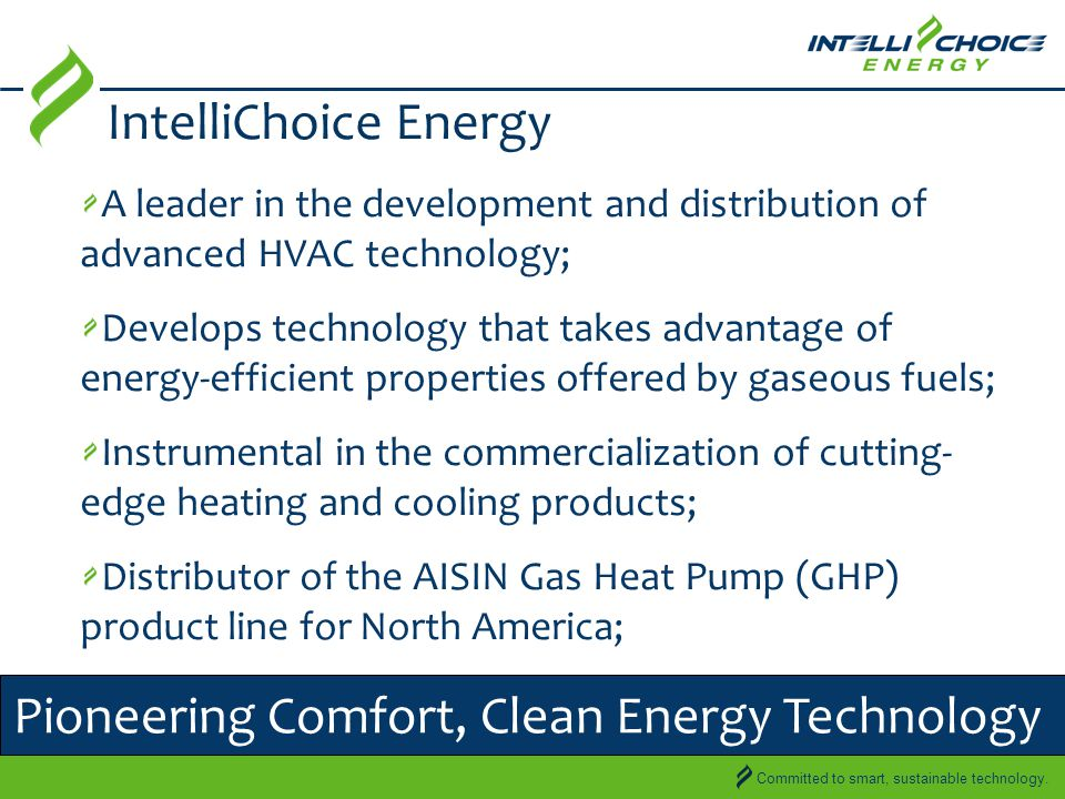 Committed to smart, sustainable technology. Gas Heat Pump Technology