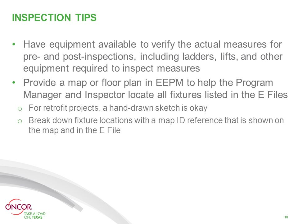 INSPECTION TIPS Have equipment available to verify the actual measures for pre- and post-inspections, including ladders, lifts, and other equipment re