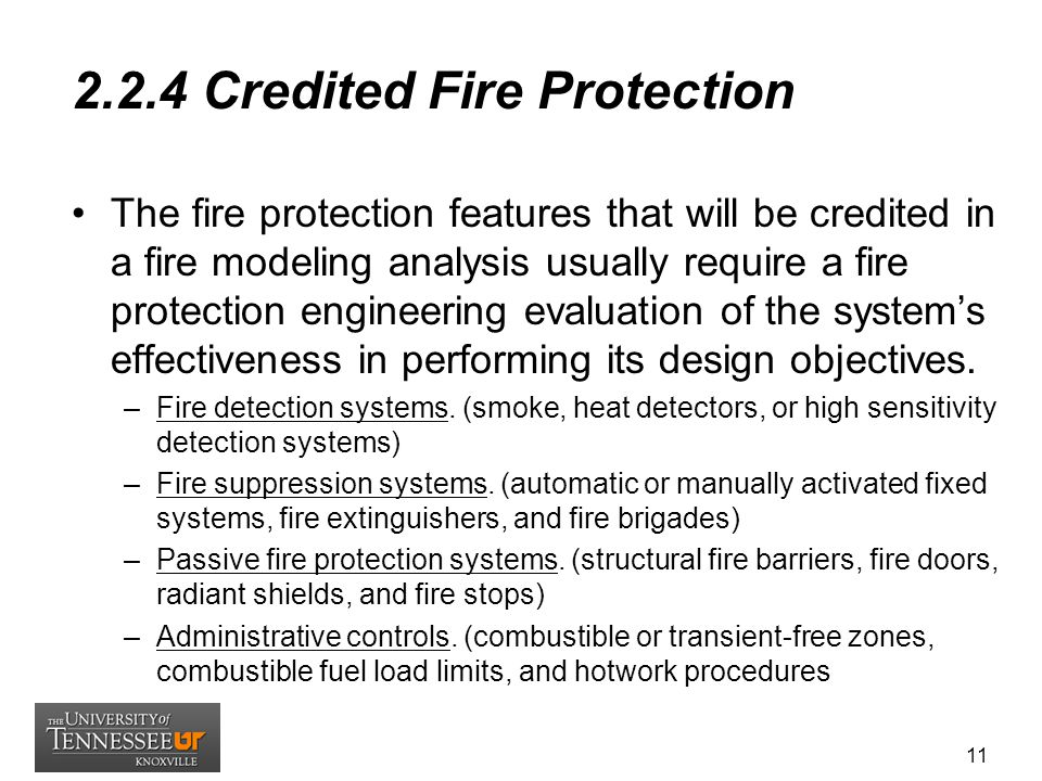 2.2.4 Credited Fire Protection The fire protection features that will be credited in a fire modeling analysis usually require a fire protection engine