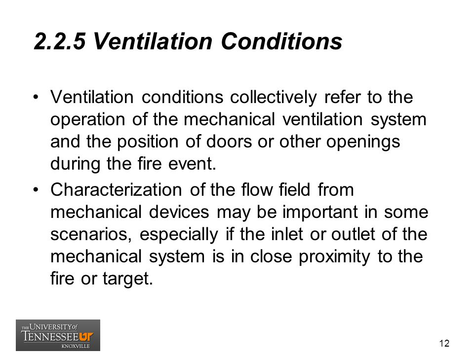 2.2.5 Ventilation Conditions Ventilation conditions collectively refer to the operation of the mechanical ventilation system and the position of doors