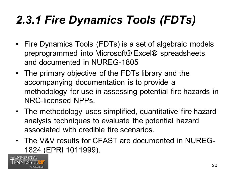 2.3.1 Fire Dynamics Tools (FDTs) Fire Dynamics Tools (FDTs) is a set of algebraic models preprogrammed into Microsoft® Excel® spreadsheets and documen
